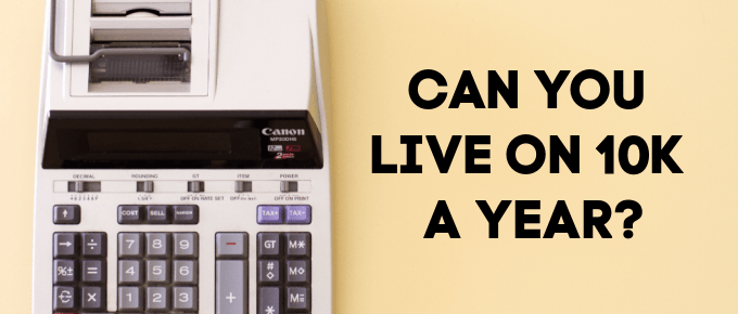 can you live on $10,000 a year?